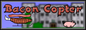Bacon Copter Banner